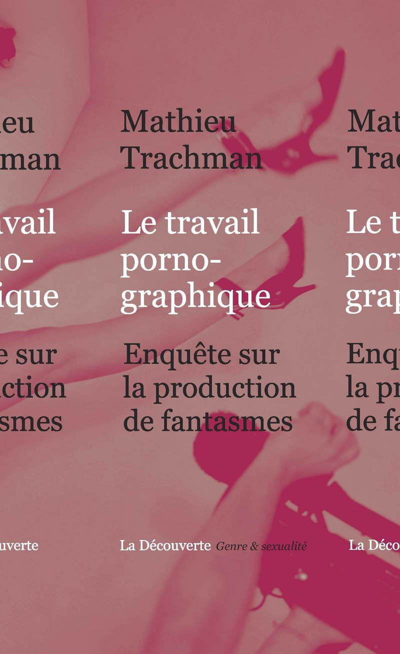 Le travail pornographique - Mathieu TRACHMAN