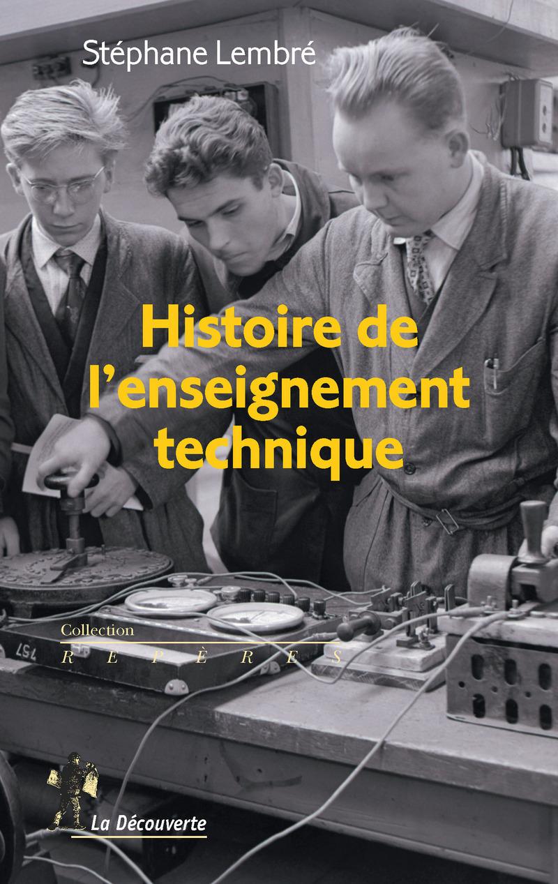 Histoire de l'enseignement technique - Stéphane LEMBRÉ