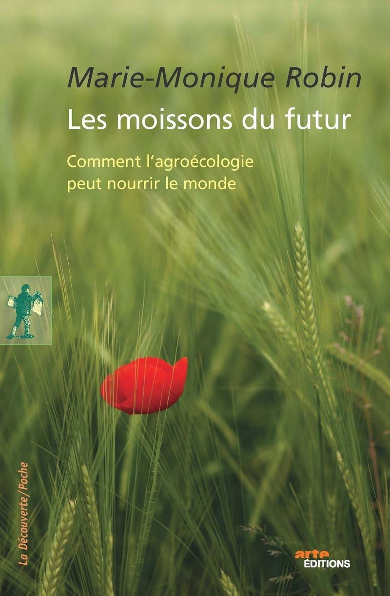 Les moissons du futur - Marie-Monique ROBIN