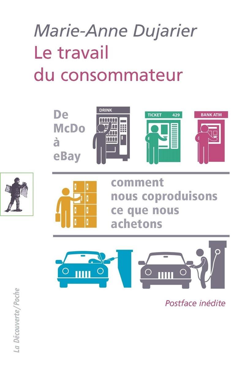 Le travail du consommateur - Marie-Anne DUJARIER
