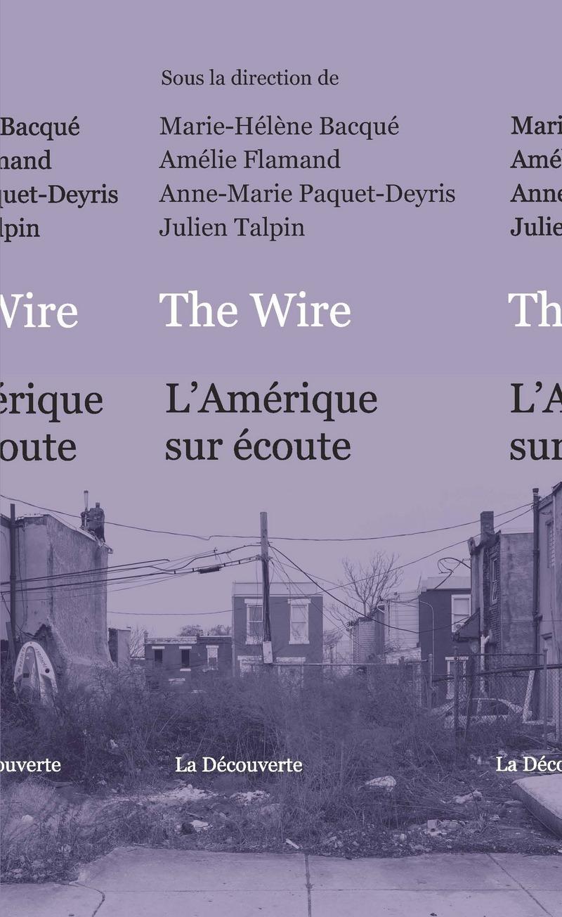 The Wire - Marie-Hélène BACQUÉ, Amélie FLAMAND, Anne-Marie PAQUET-DEYRIS, Julien TALPIN