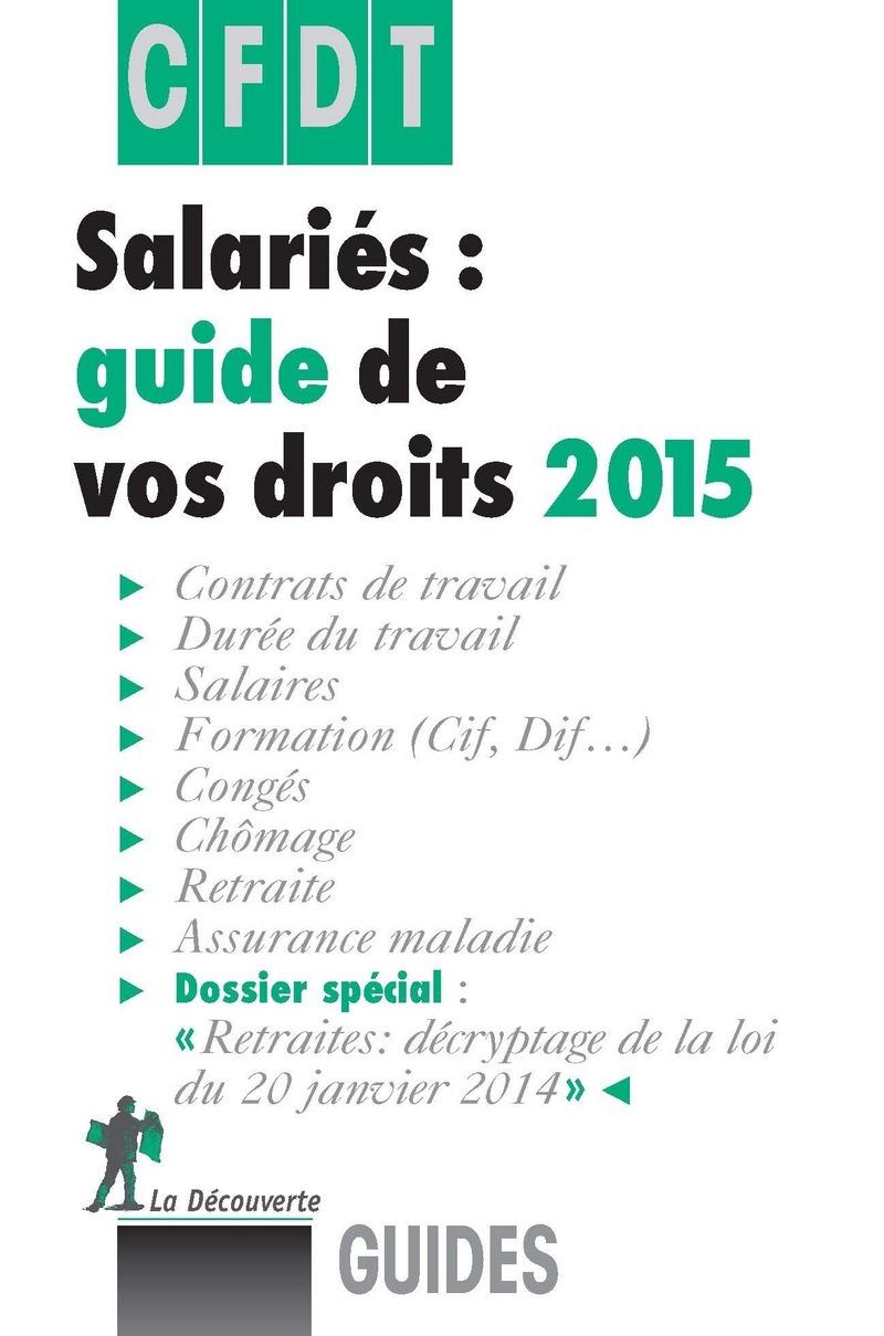 Salariés, guide de vos droits 2015 -  CFDT (CONFÉDÉRATION FRANÇAISE DÉMOCRATIQUE DU TRAVAIL)