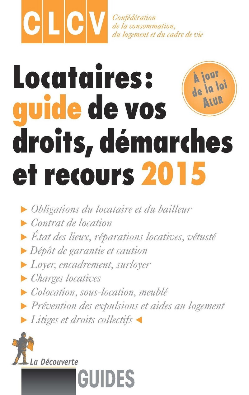 locataires guide de vos droits d marches et recours 2015 conf d ration de la consommation. Black Bedroom Furniture Sets. Home Design Ideas