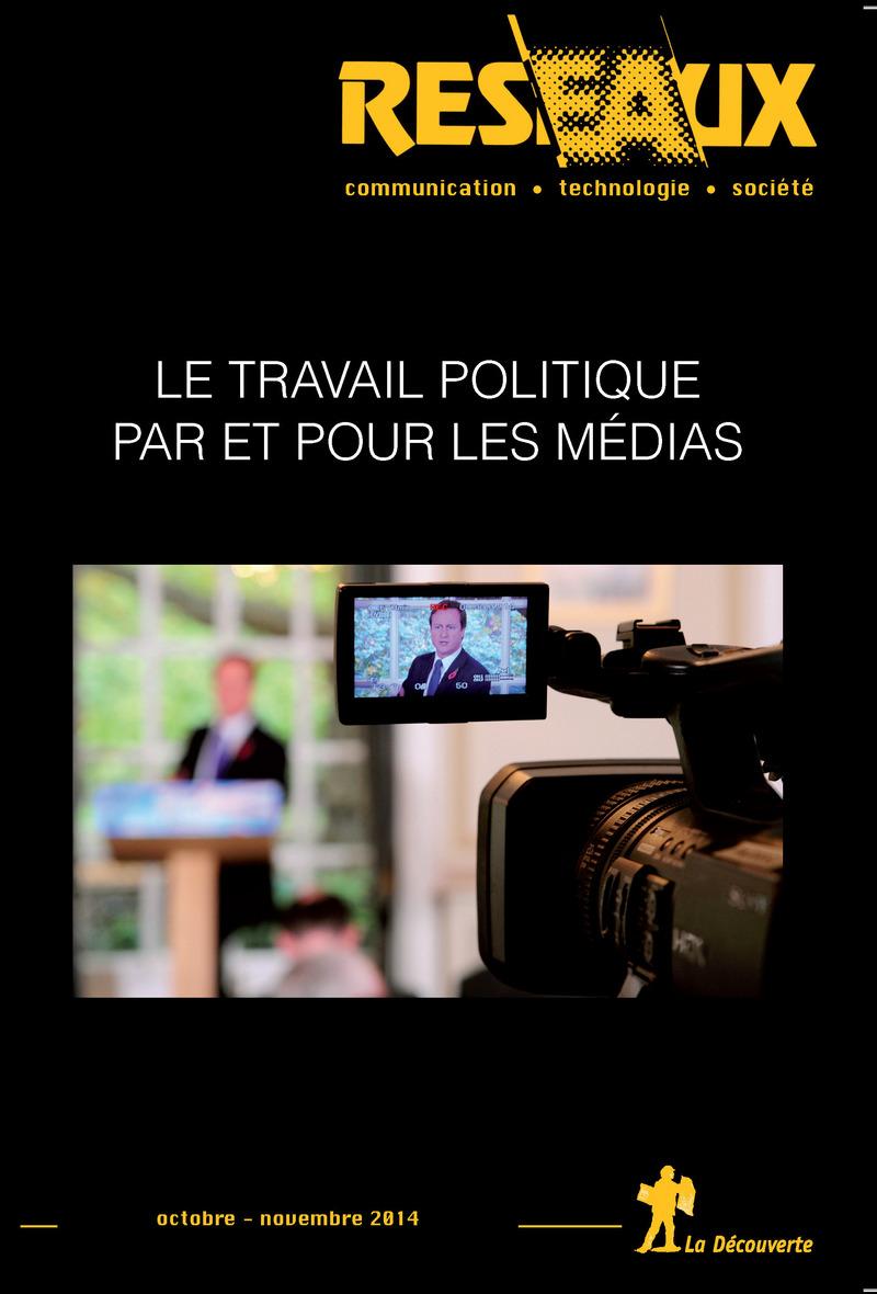Le travail politique par et pour les médias -  REVUE RÉSEAUX