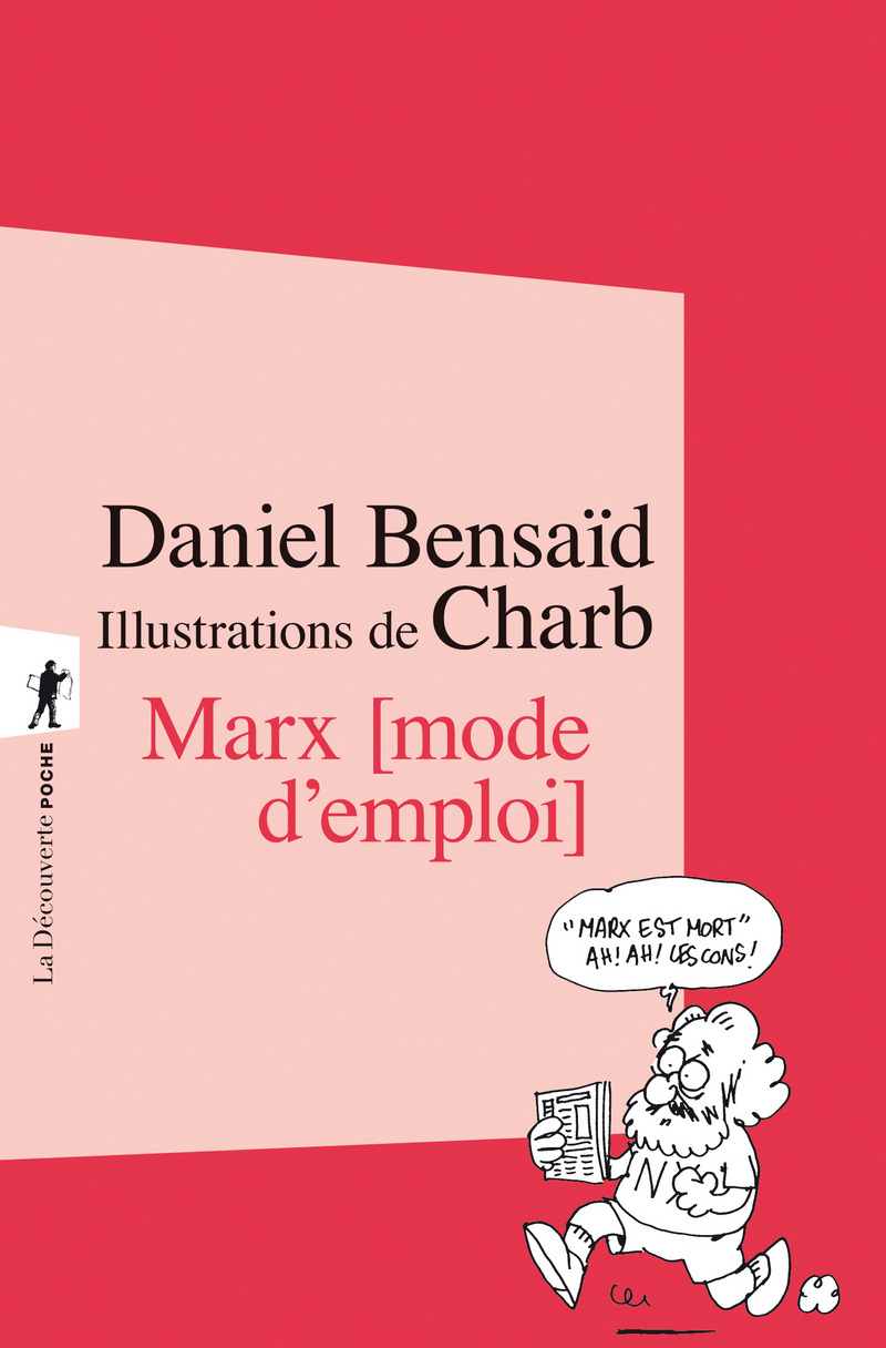 Marx, mode d'emploi - Daniel BENSAÏD,  CHARB