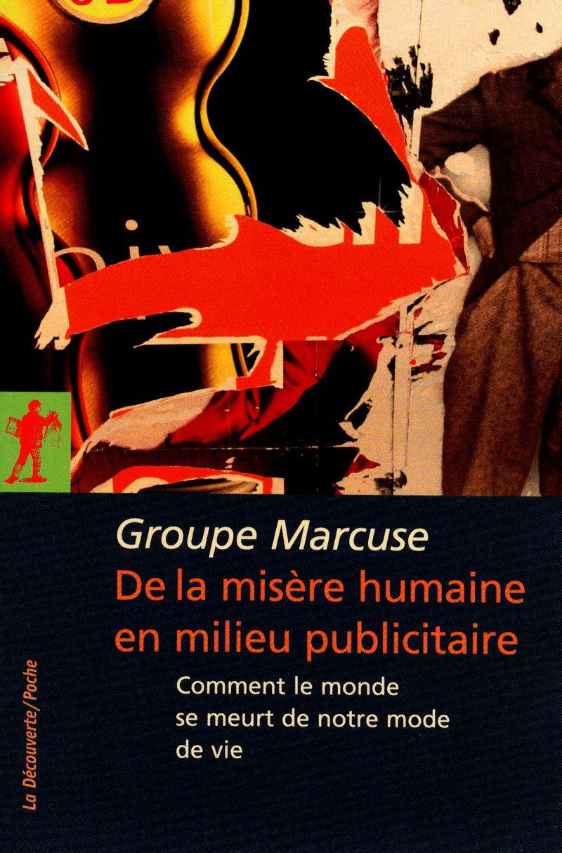 De la misère humaine en milieu publicitaire -  Groupe MARCUSE