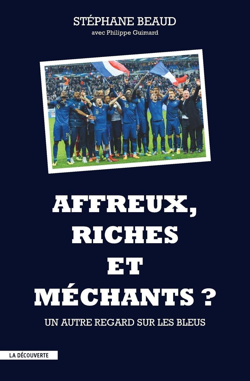 Affreux, riches et méchants ? - Philippe GUIMARD, Stéphane BEAUD