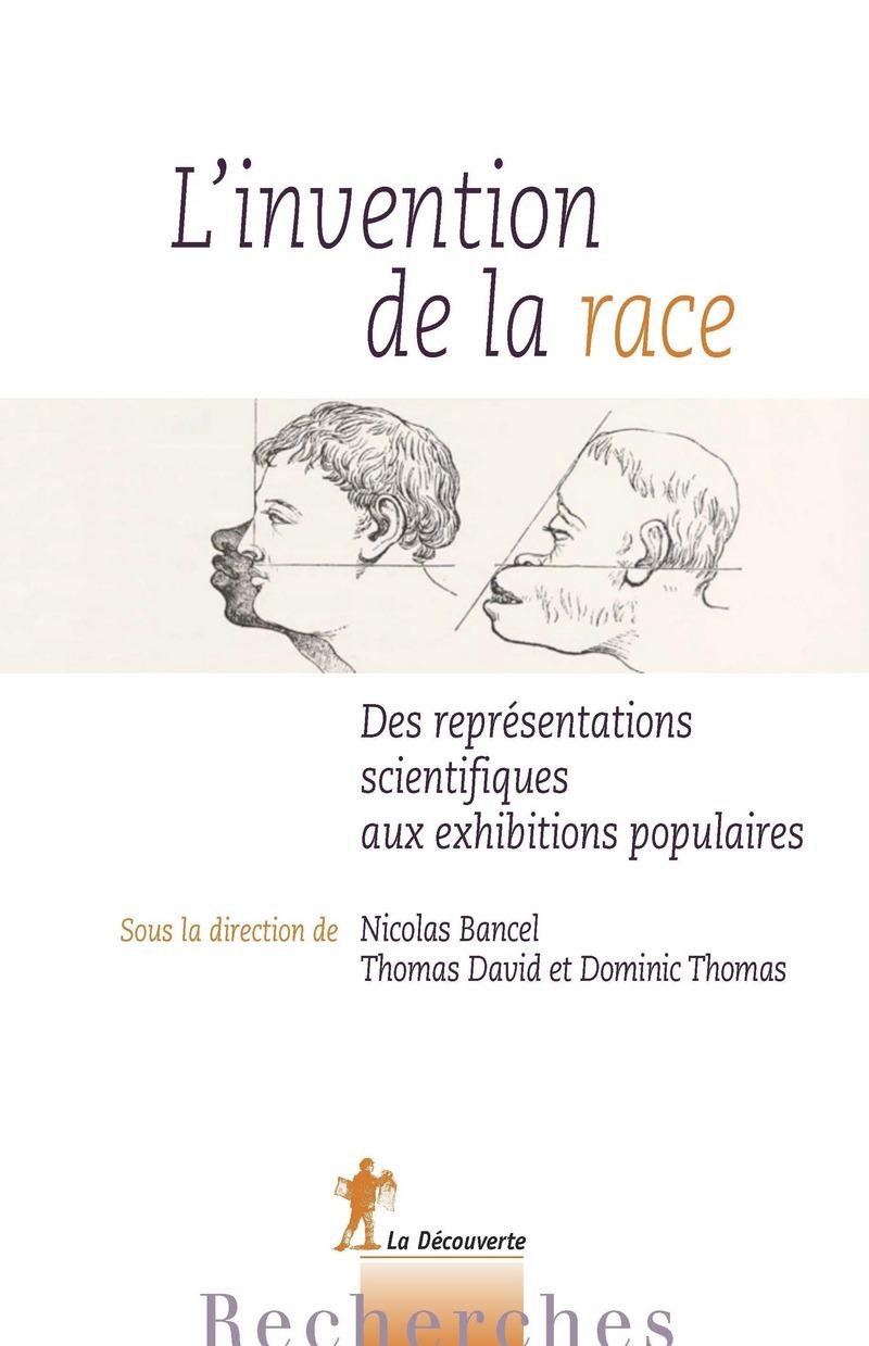 L'invention de la race - Nicolas BANCEL, Thomas DAVID, Dominic THOMAS