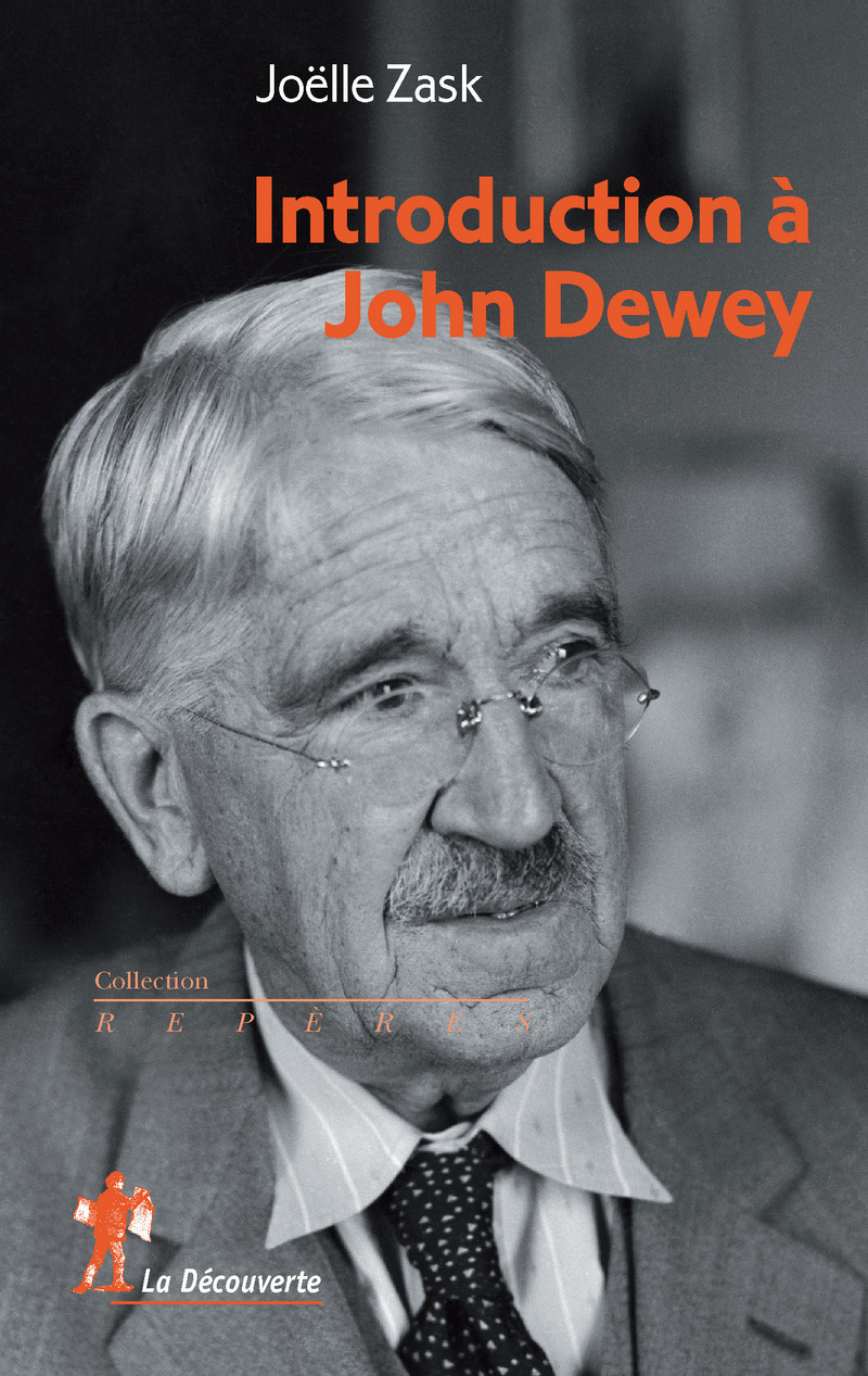 Introduction à John Dewey - Joëlle ZASK