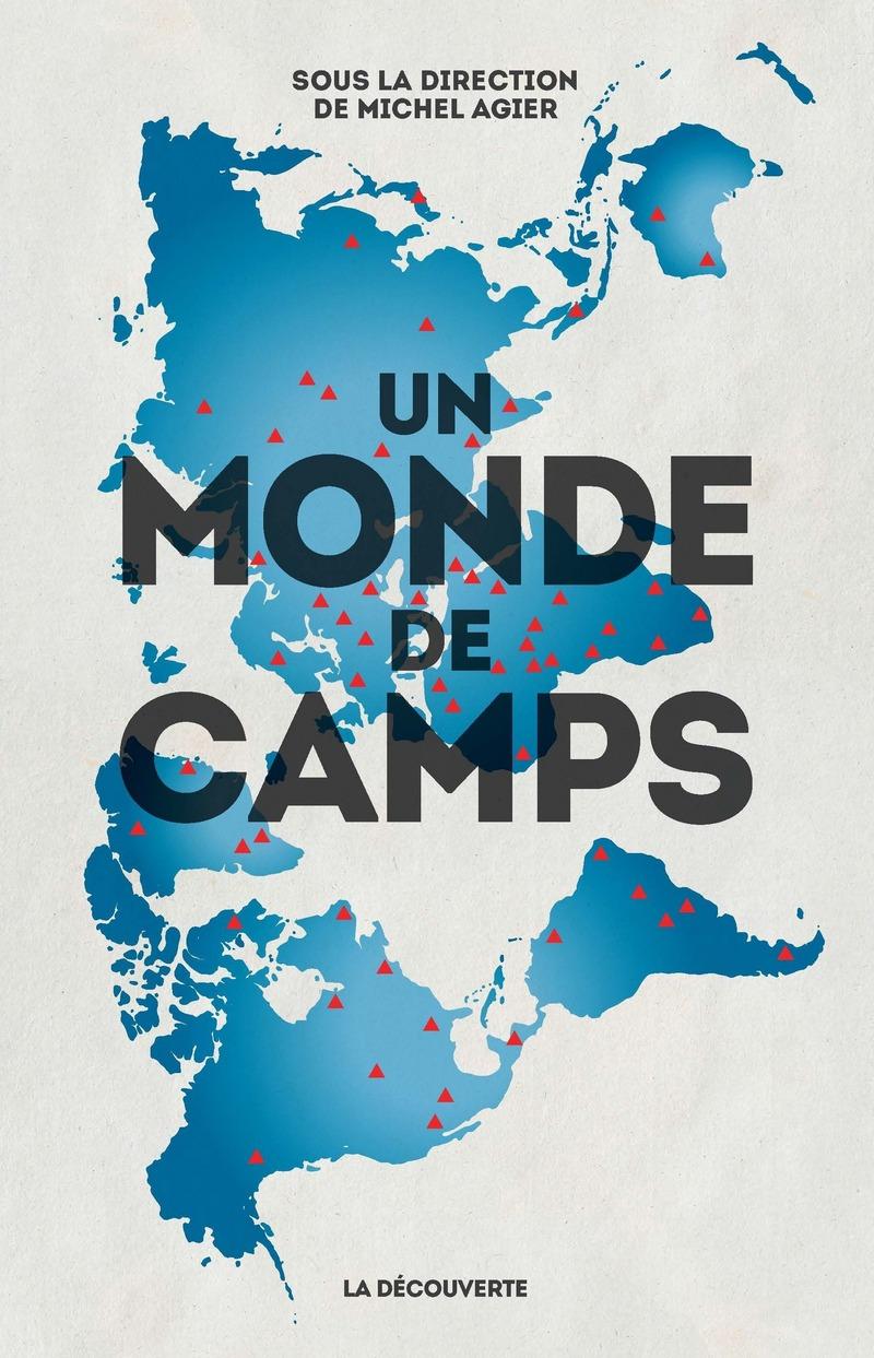 Un monde de camps - Michel AGIER