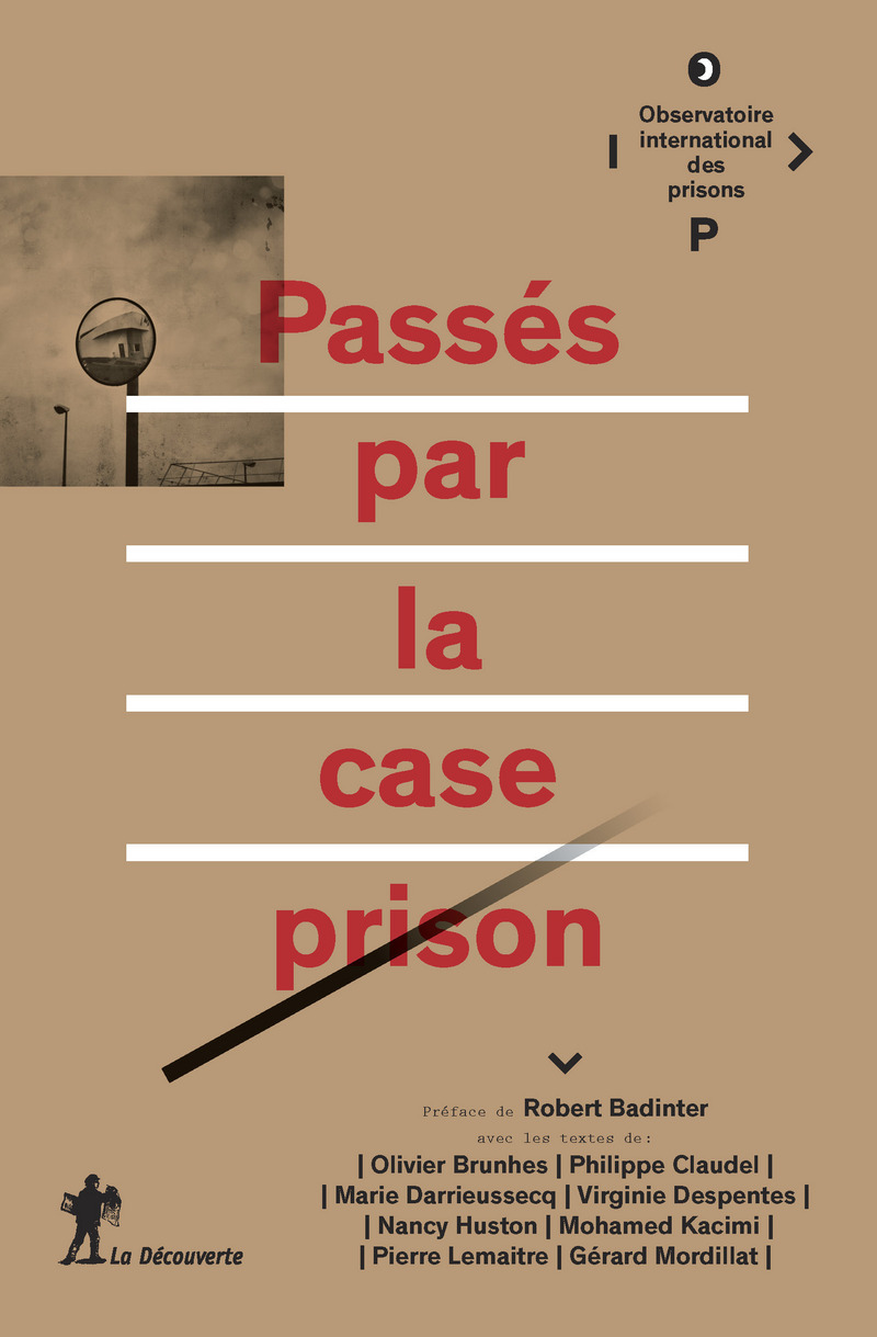 Passés par la case prison -  OIP (OBSERVATOIRE INTERNATIONAL DES PRISONS)