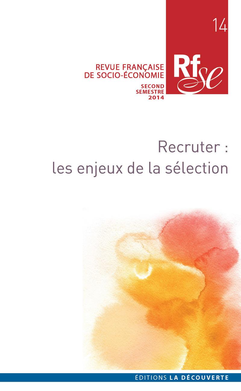 Recruter : les enjeux de la sélection -  REVUE FRANÇAISE DE SOCIO-ÉCONOMIE