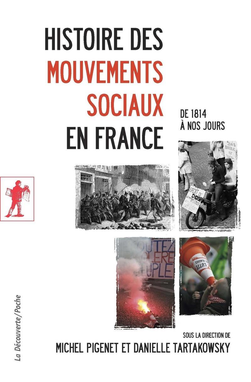 Histoire des mouvements sociaux en France - Danielle TARTAKOWSKY, Michel PIGENET