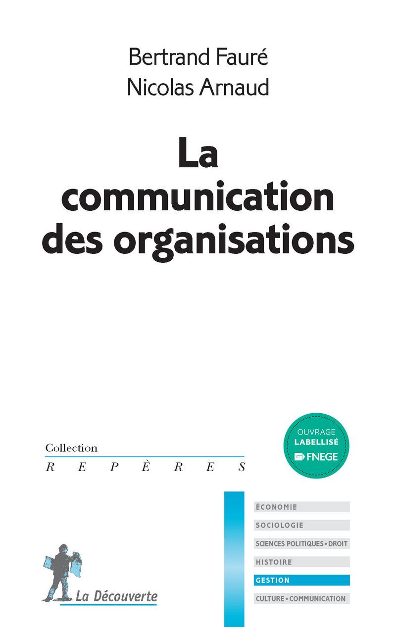 La communication des organisations - Nicolas ARNAUD, Bertrand FAURÉ