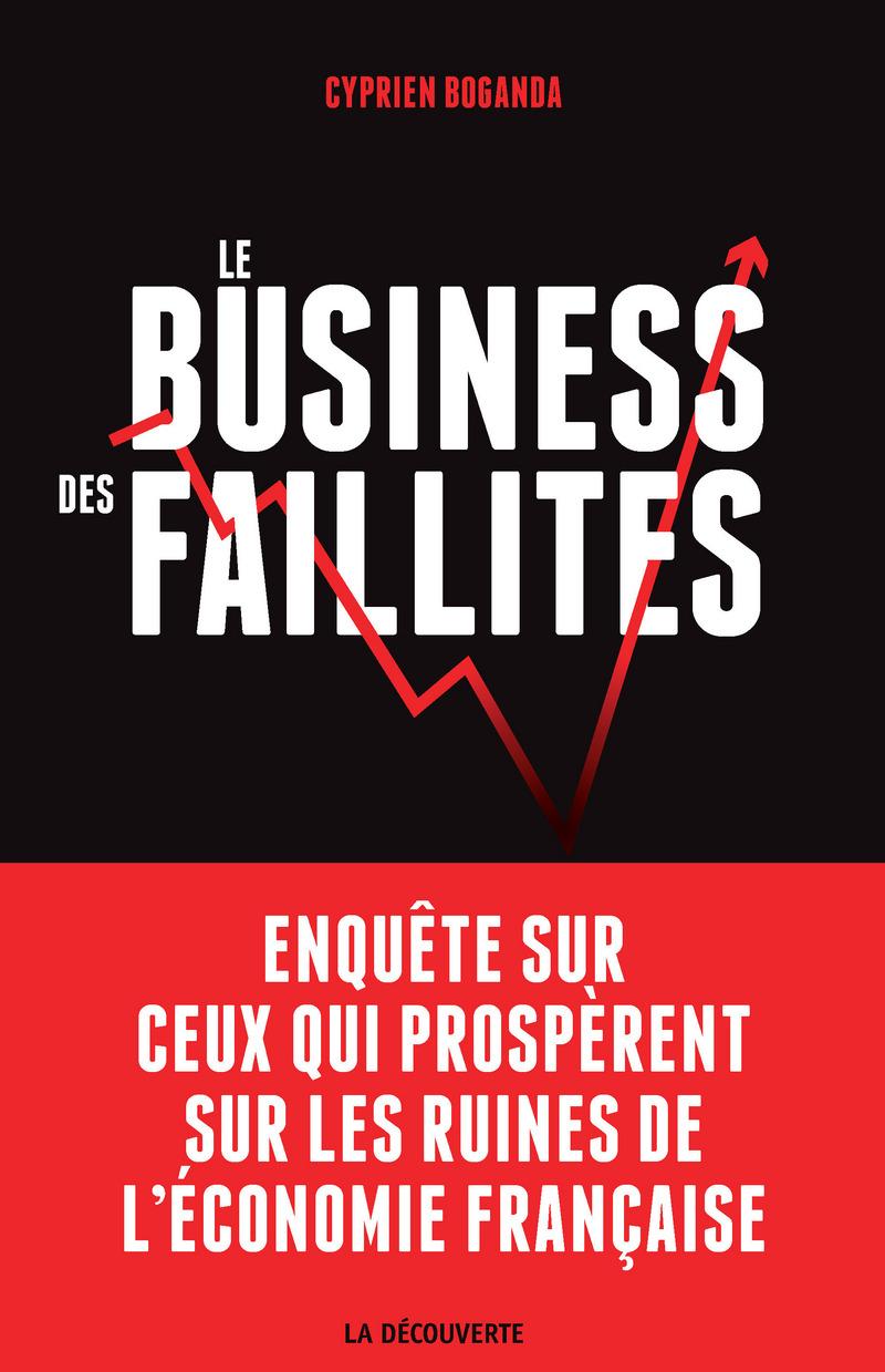 Le business des faillites - Cyprien BOGANDA