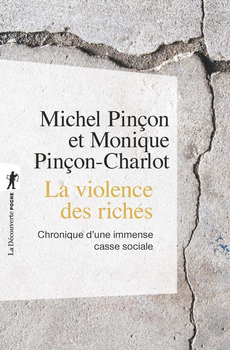 La violence des riches - Michel PINÇON, Monique PINÇON-CHARLOT