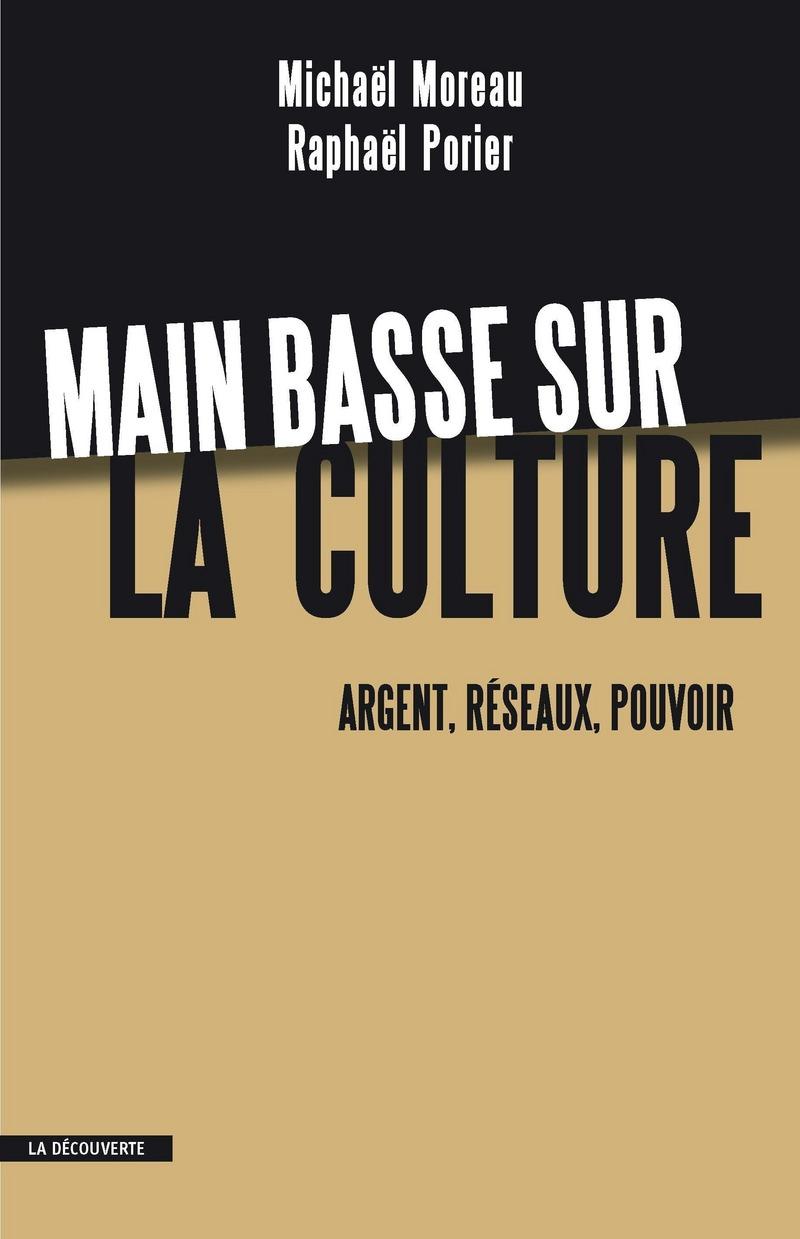 Main basse sur la culture - Michaël MOREAU, Raphaël PORIER