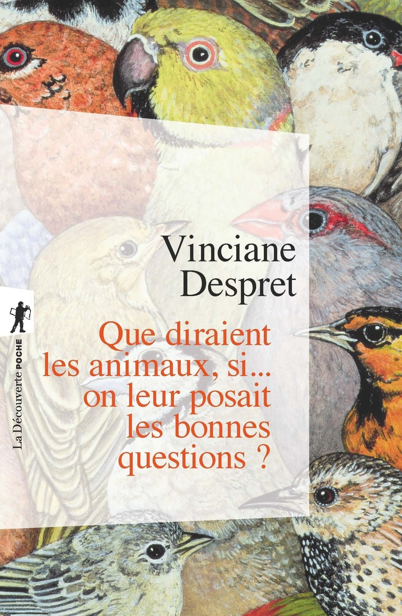 Que diraient les animaux, si... on leur posait les bonnes questions ? - Vinciane DESPRET