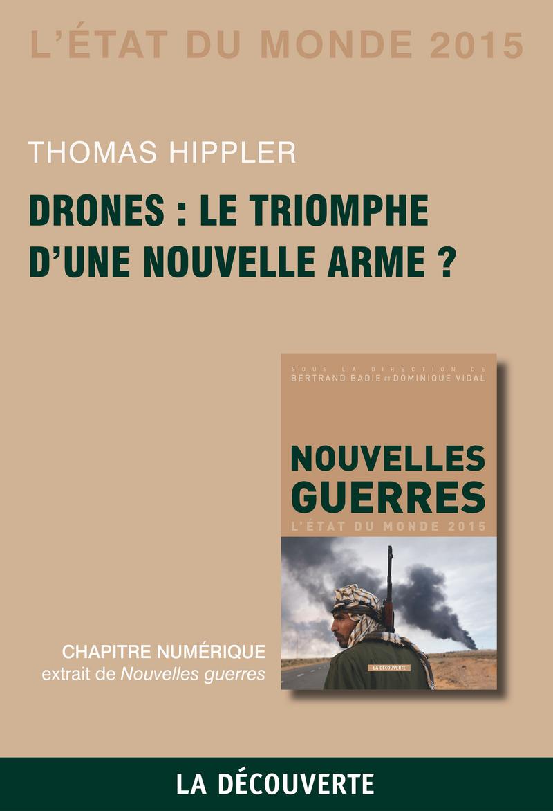 Chapitre État du monde 2015. Drones : le triomphe d'une nouvelle arme ? - Thomas HIPPLER