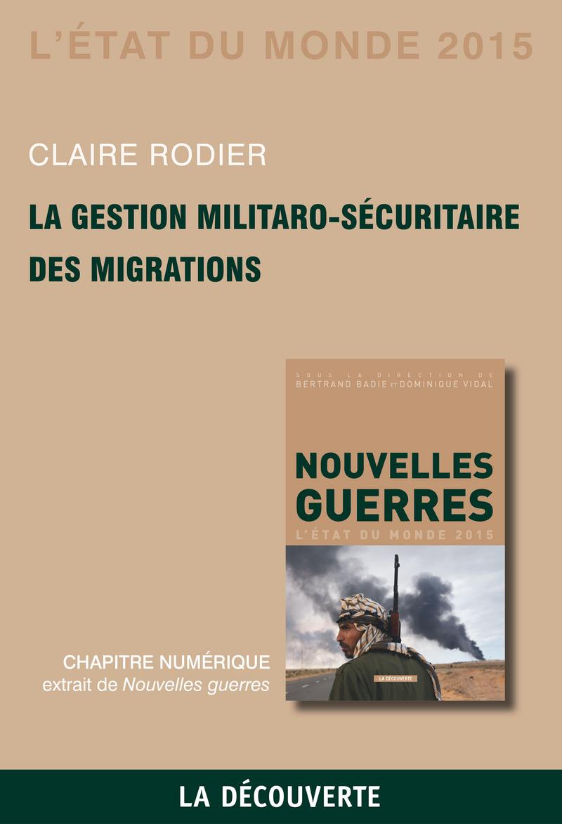 Chapitre État du monde 2015. La gestion militaro-sécuritaire des migrations - Claire RODIER