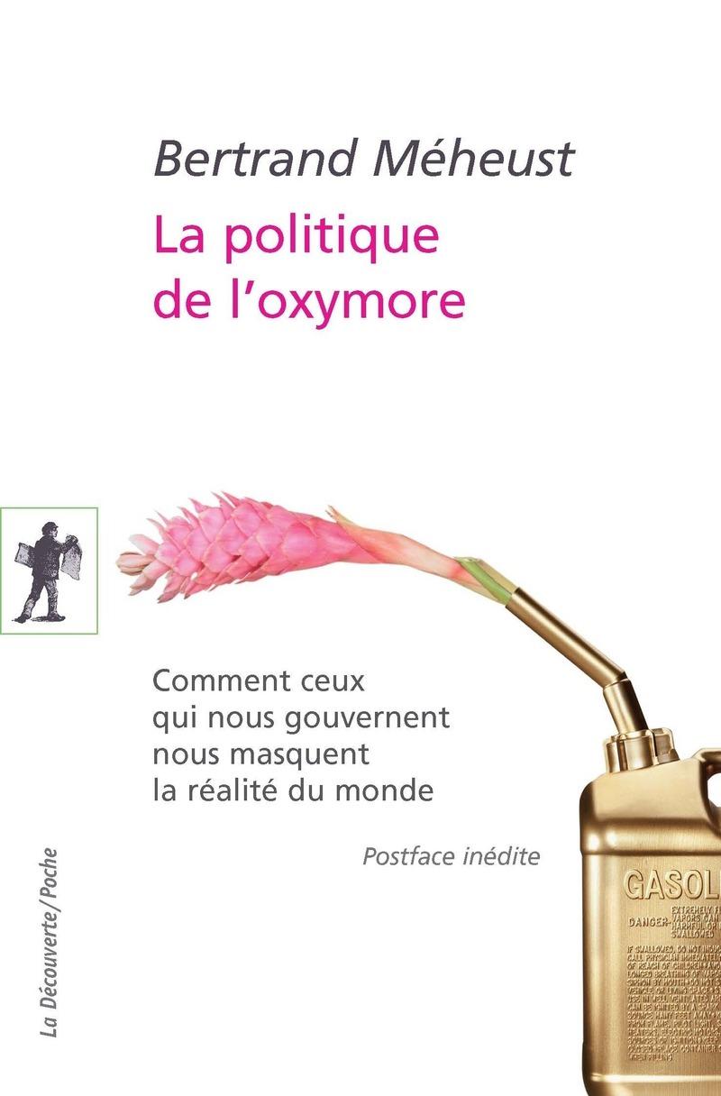 La politique de l'oxymore - Bertrand MÉHEUST