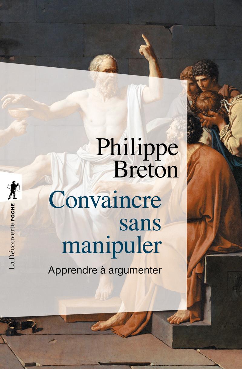 Convaincre sans manipuler - Philippe BRETON