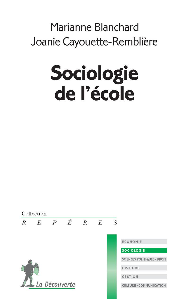Sociologie de l'école - Marianne BLANCHARD, Joanie CAYOUETTE-REMBLIÈRE