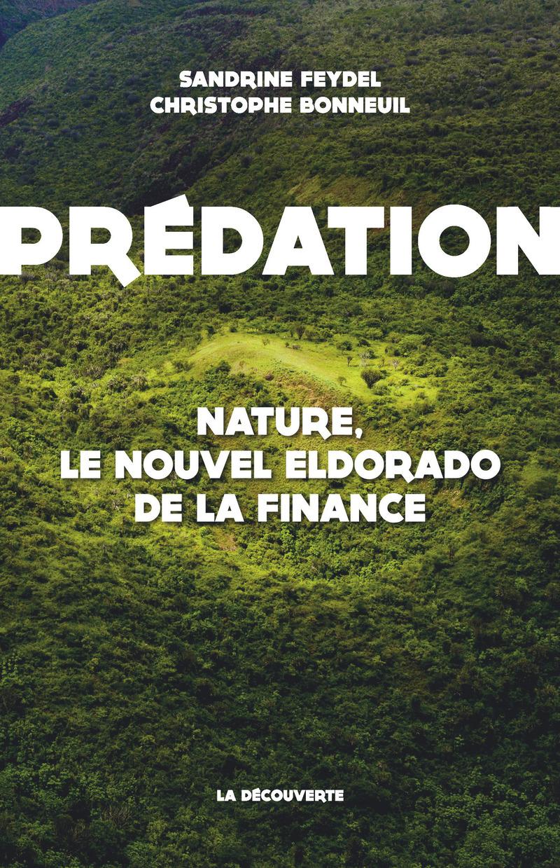 Prédation - Christophe BONNEUIL, Sandrine FEYDEL