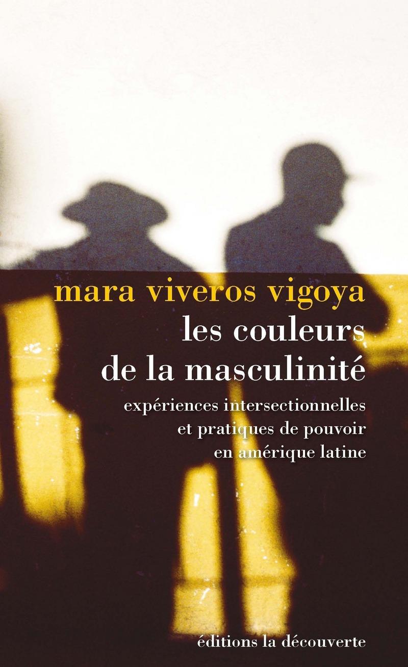 Les couleurs de la masculinité - Mara VIVEROS VIGOYA