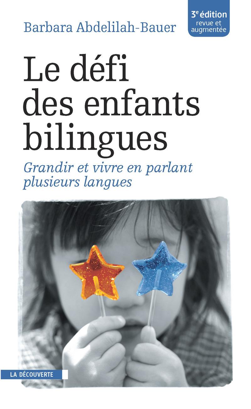 Le défi des enfants bilingues - Barbara ABDELILAH-BAUER