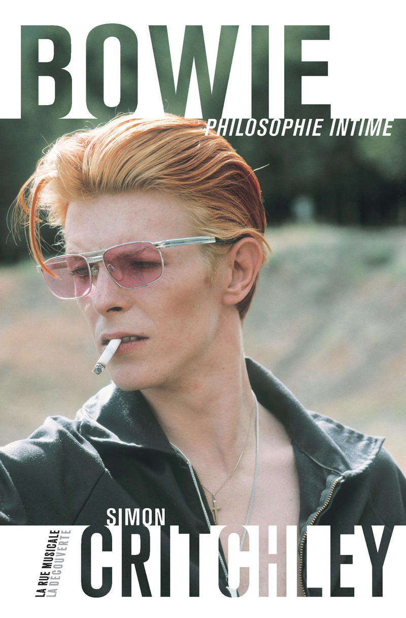 Bowie, philosophie intime - Simon CRITCHLEY