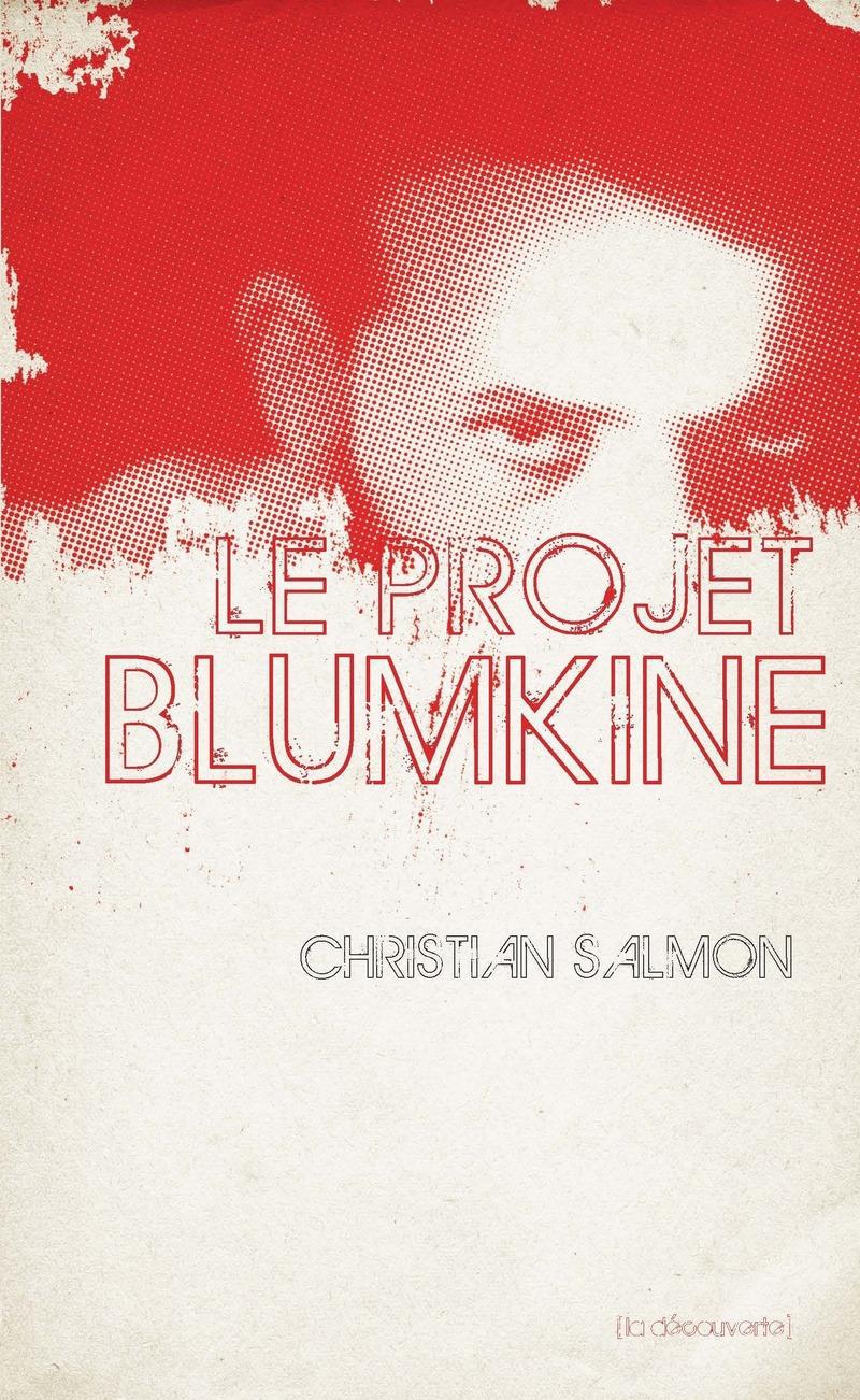 Le projet Blumkine - Christian SALMON
