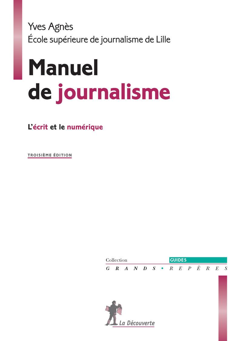 Manuel de journalisme - Yves AGNÈS,  ESJ (ÉCOLE SUPÉRIEURE DE JOURNALISME DE LILLE)
