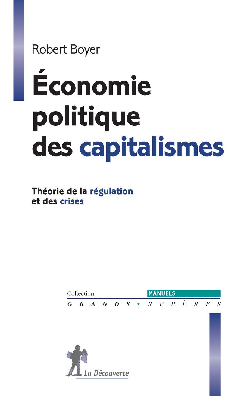 Économie politique des capitalismes - Robert BOYER
