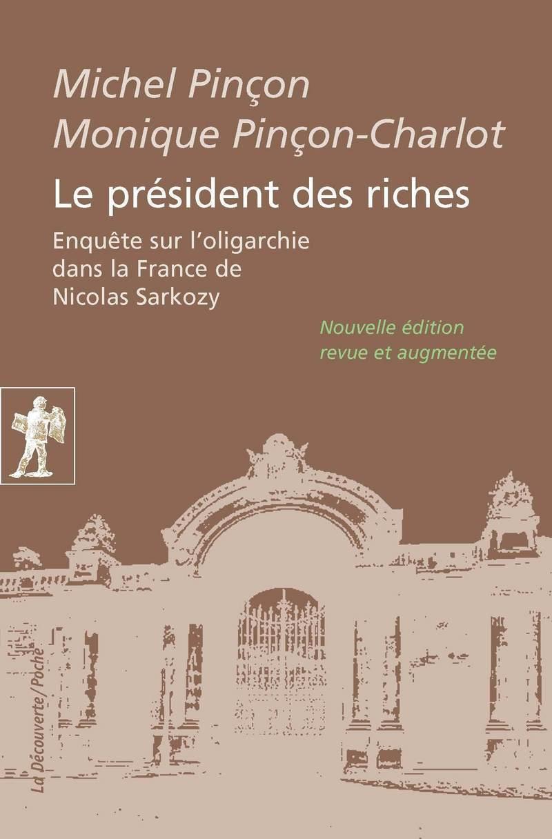 Le président des riches - Michel PINÇON, Monique PINÇON-CHARLOT