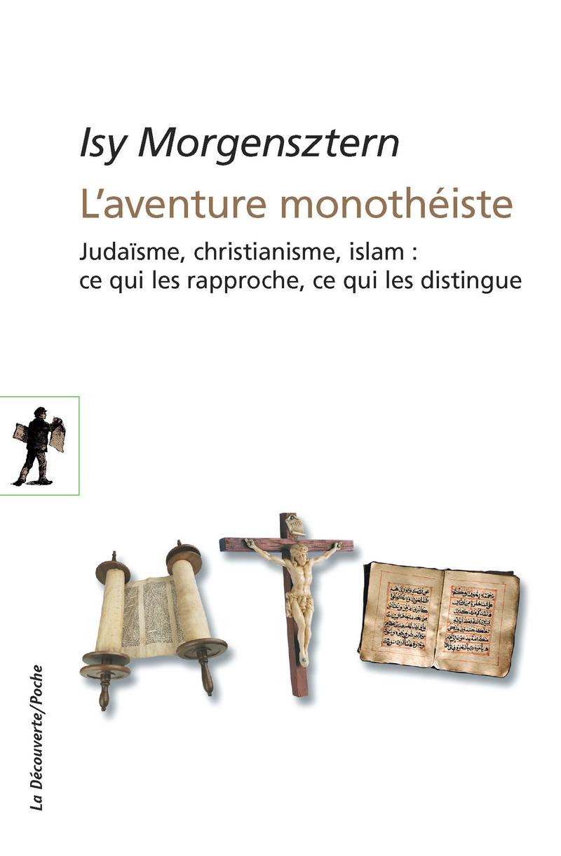 L'aventure monothéiste - Isy MORGENSZTERN