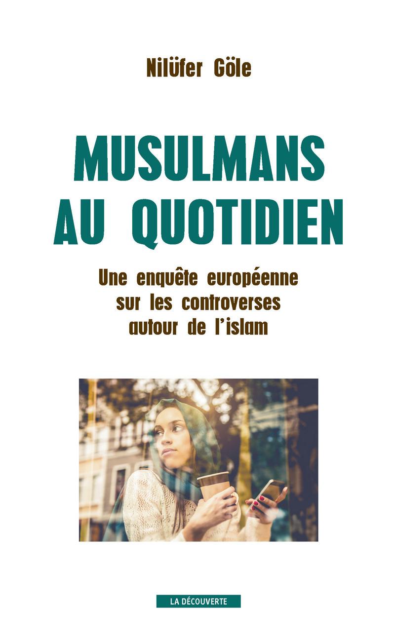 Musulmans au quotidien - Nilüfer GÖLE