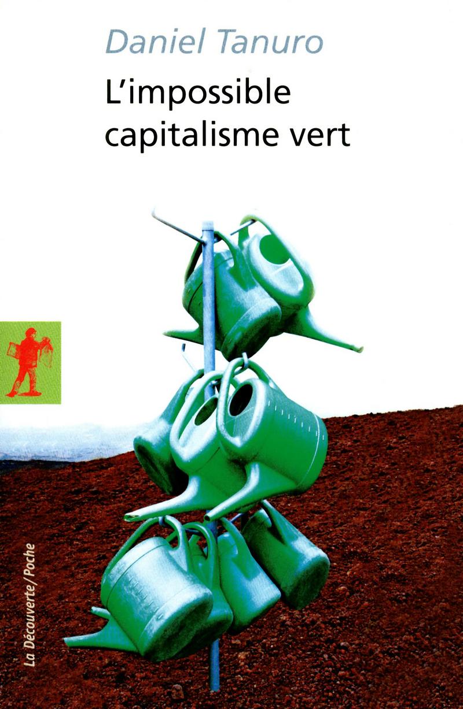 L'impossible capitalisme vert - Daniel TANURO