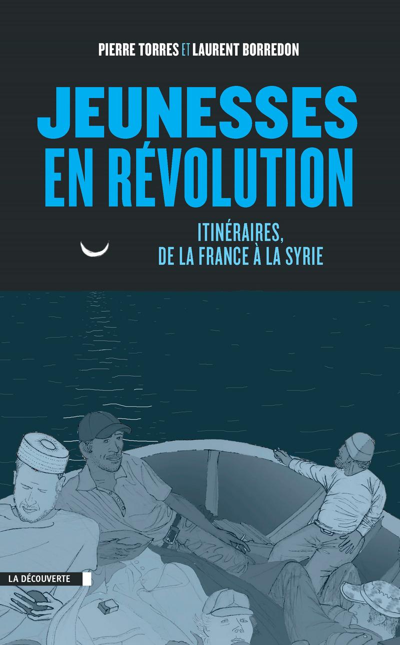 Jeunesses en révolution - Laurent BORREDON, Pierre TORRES