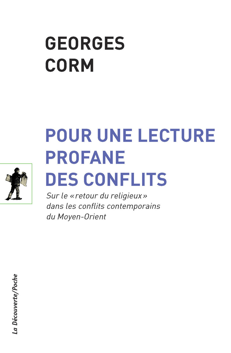 Pour une lecture profane des conflits - Georges CORM