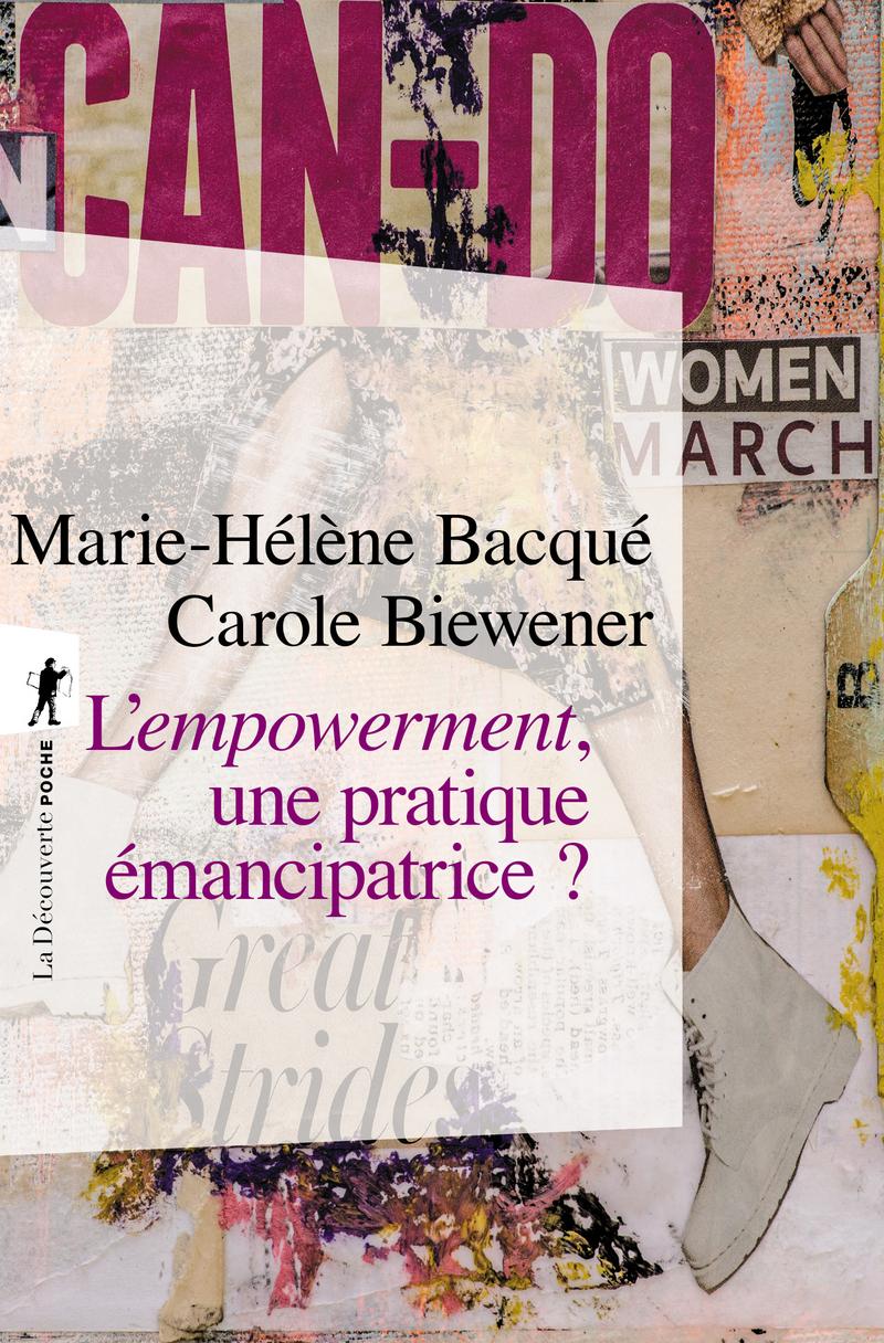 L'empowerment, une pratique émancipatrice ? - Marie-Hélène BACQUÉ, Carole BIEWENER