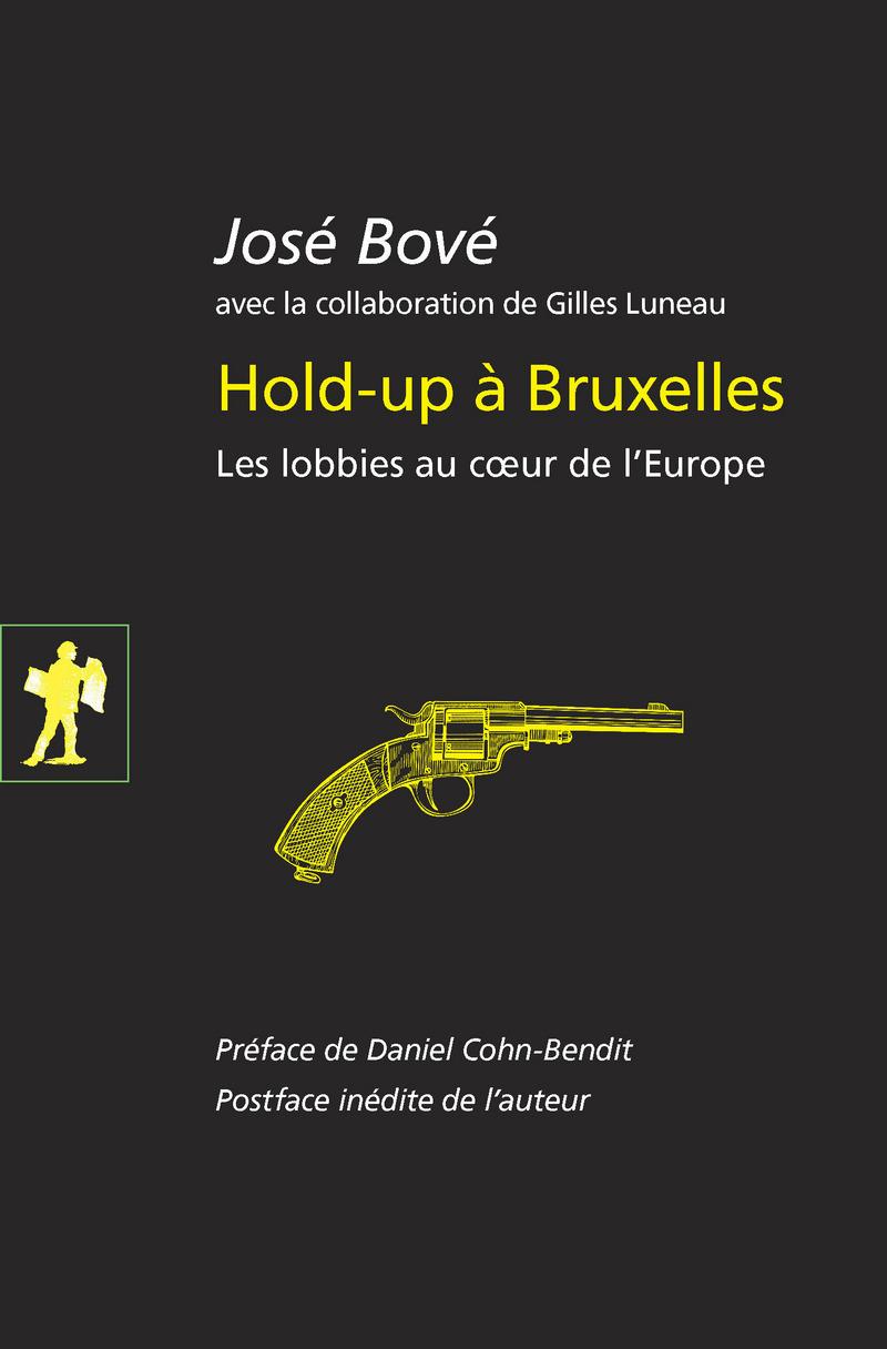 Hold-up à Bruxelles - José BOVÉ, Gilles LUNEAU