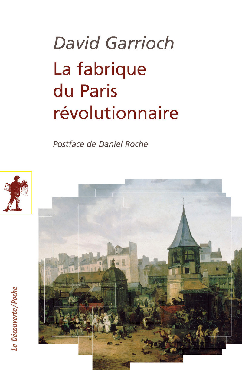 La fabrique du Paris révolutionnaire - David GARRIOCH