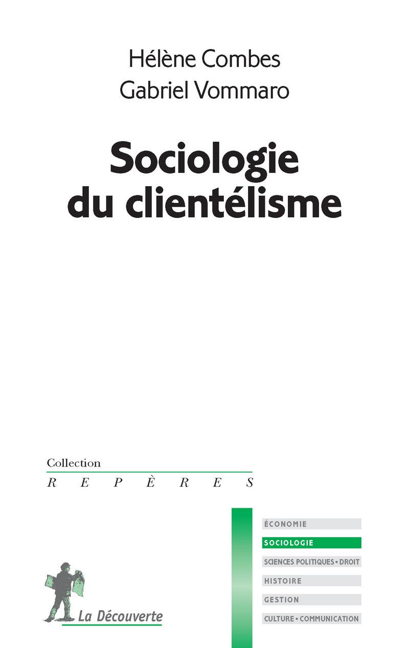 Sociologie du clientélisme - Hélène COMBES, Gabriel VOMMARO