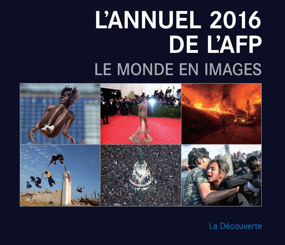 L'annuel 2016 de l'AFP -  AGENCE FRANCE PRESSE (AFP)