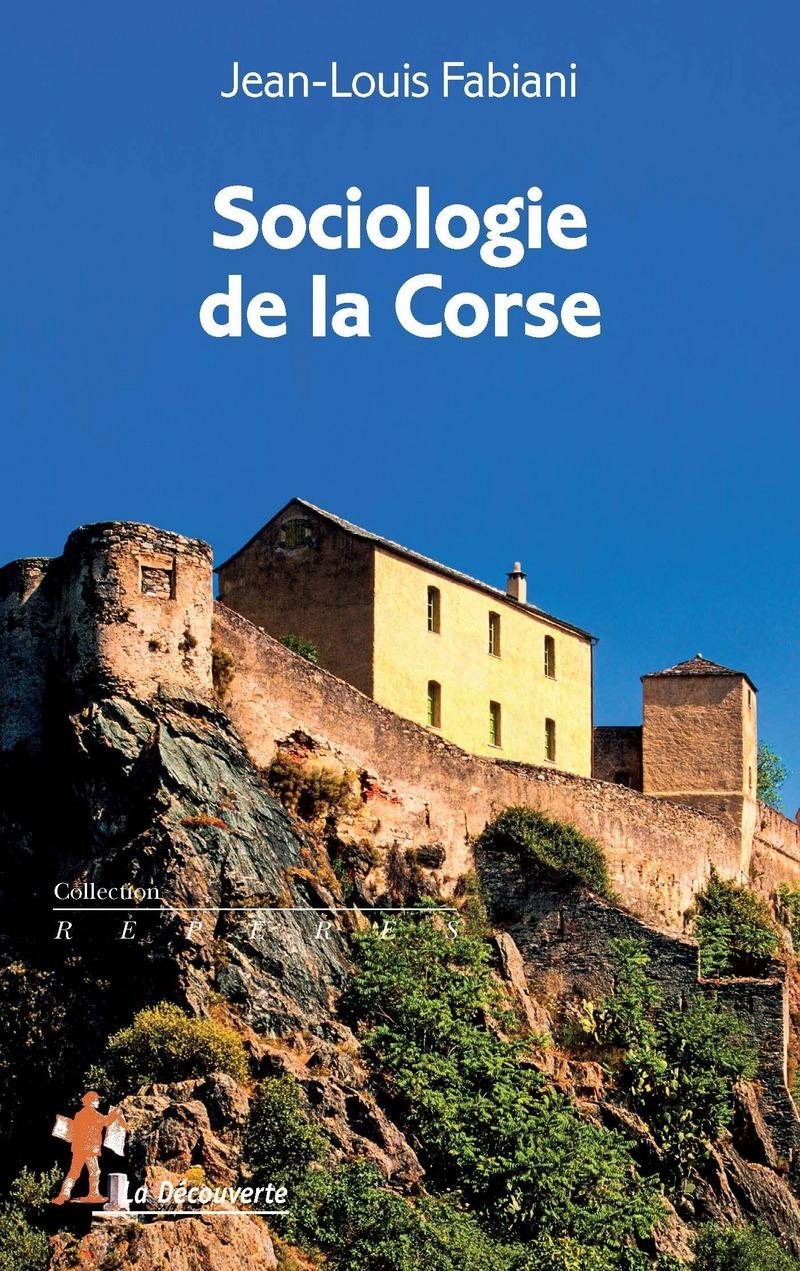 Sociologie de la Corse - Jean-Louis FABIANI