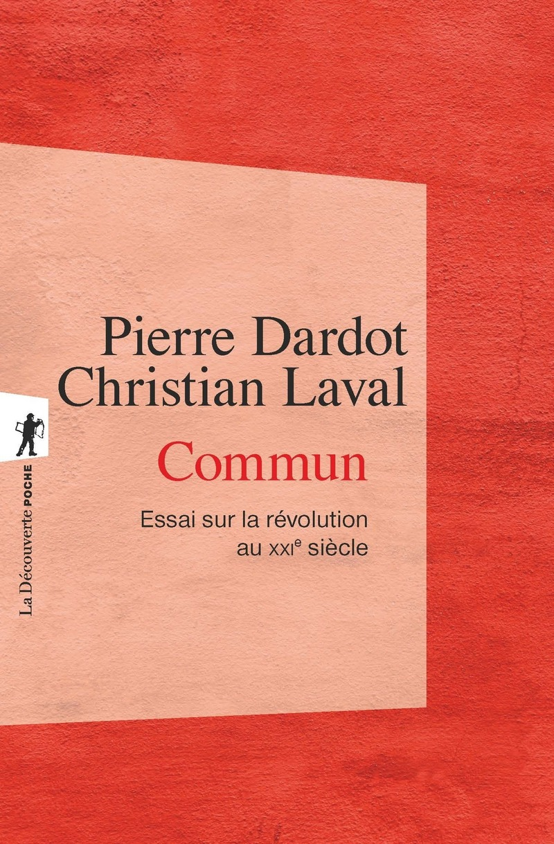 Commun - Pierre DARDOT, Christian LAVAL