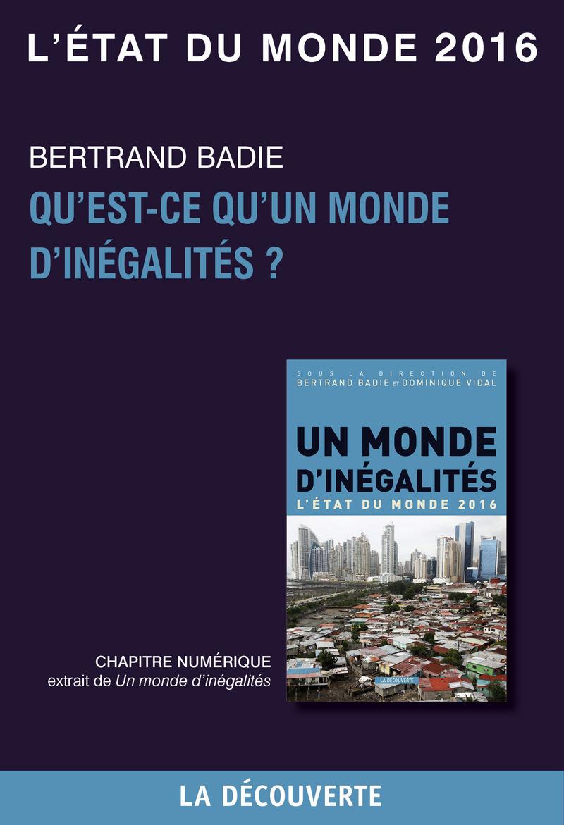 Chapitre L'état du monde 2016 - Qu'est-ce qu'un monde d'inégalité ? - Bertrand BADIE