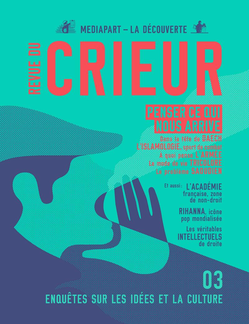 Revue du crieur N° 3 -  LA DÉCOUVERTE/MEDIAPART