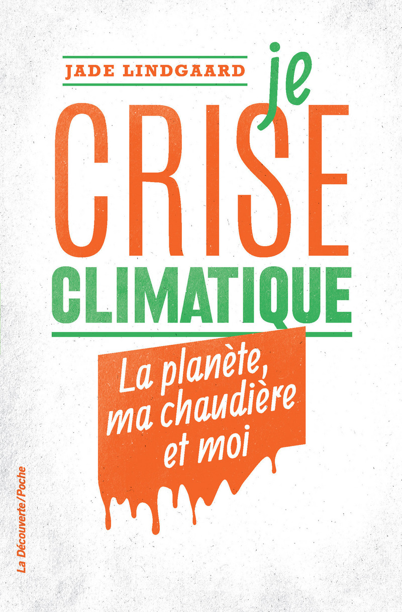Je crise climatique - Jade LINDGAARD